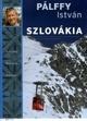 Szlovákia (Konyha - kultura - kalauz)