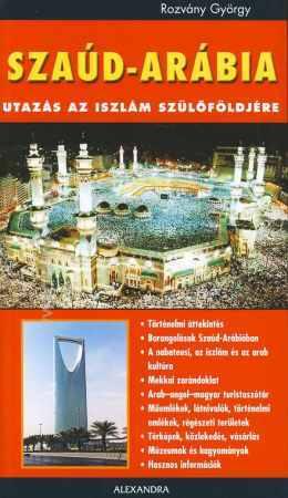 Szaúd-Arábia - Utazás az iszlám szülőföldjére