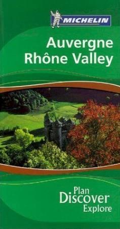 Auvergne / Rhone Valley Green Guide - Michelin