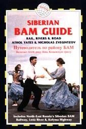 Siberian BAM Guide - Rail, Rivers & Road - Trailblazer