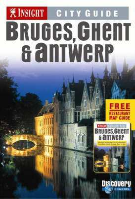 Bruges, Ghent and Antwerp Insight City Guide