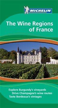 Wine Regions of France Green Guide - Michelin
