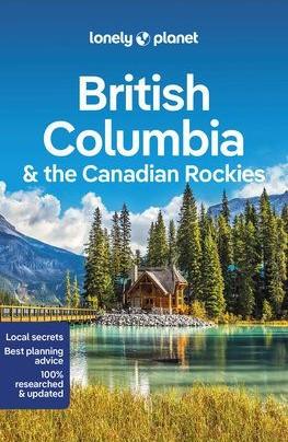 Brit Kolumbia & a kanadai Sziklás-hegység - Lonely Planet