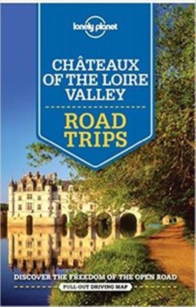 Loire menti kastélyok - Lonely Planet Road Trips