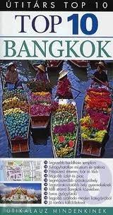 Bangkok útikönyv - Útitárs Top 10